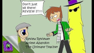 Review Reviewer: Anime Abandon The Ultimate Teacher