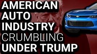 DISASTER: Ford & GM CRUSHED Under Trump