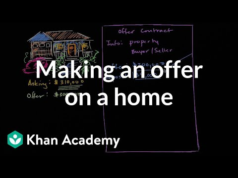 Making an offer on a home | Housing | Finance & Capital Markets | Khan Academy