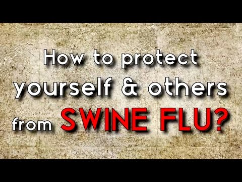 Swine Flu (H1N1) || How to protect yourself and others?