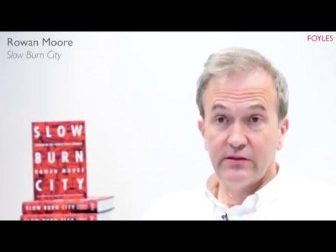 Rowan Moore: Slow Burn City
