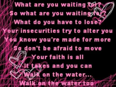 Walk on the Water  Britt Nicole  Lyrics