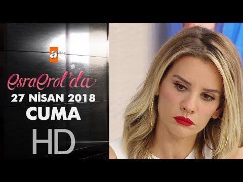 download Esra Erol'da 27 Nisan 2018   Cuma