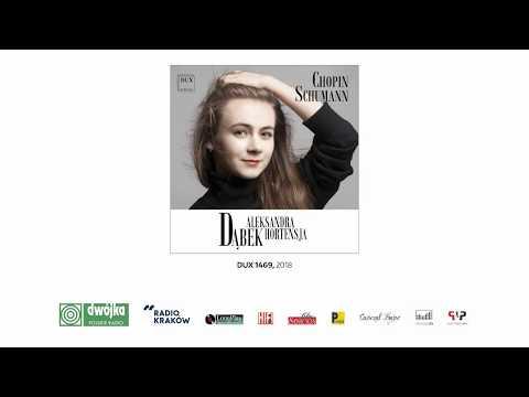Aleksandra Hortensja Dąbek • SCHUMANN, CHOPIN • DUX 1469 (trailer)