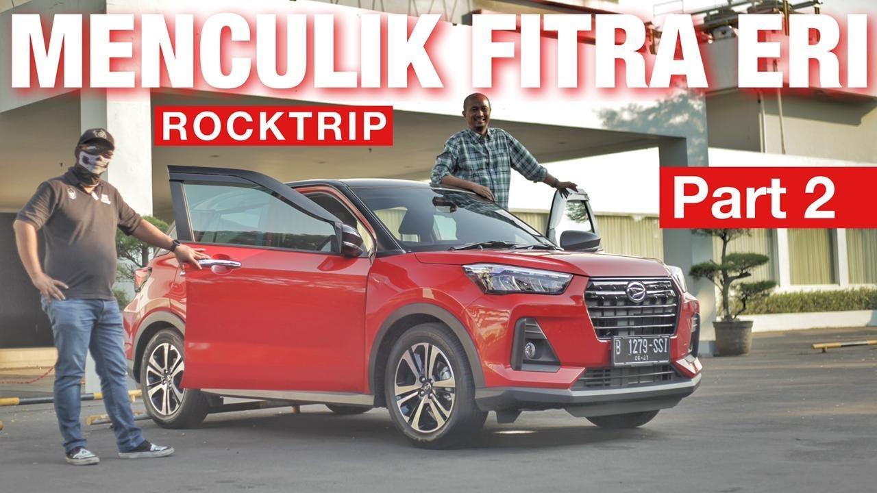 Daihatsu Rocky 2021 | ROADTRIP - PART 2 Feat. Fitra Eri