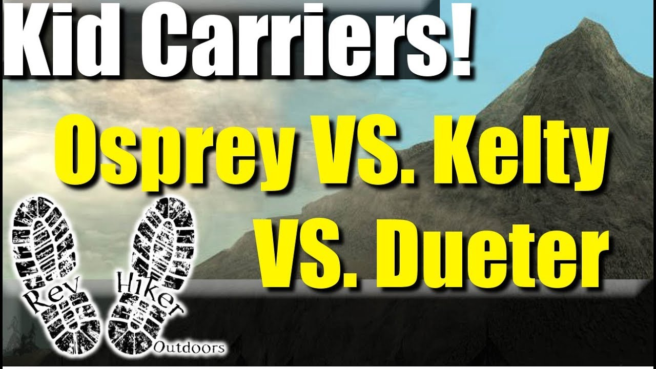 55fdacdaacd Kid Carriers! Osprey Poco AG vs. Kelty Pathfinder 3.0 vs. Deuter Kid Comfort  III
