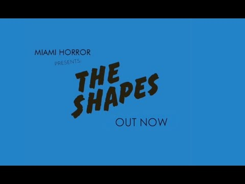 Miami Horror Presents: The Shapes (Full Stream)