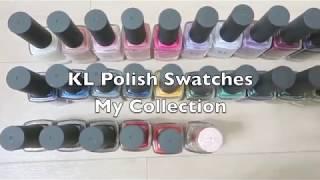 KL Polish Collection Swatches! My Collection of KL Polish nail polish