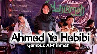 Ahmad Ya Habibi // Gambus AL-HIKMAH  Bdg