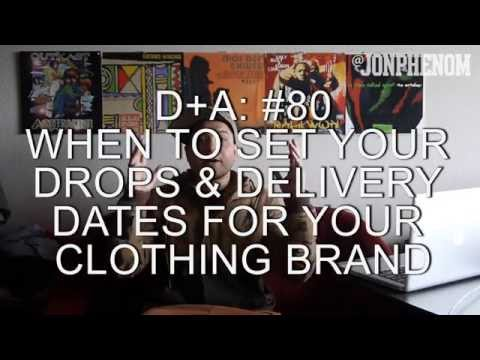 DROPS & DELIVERY DATES FOR CLOTHING BRANDS [D+A#80]