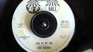 TONY BORDERS  - STAY BY MY SIDE