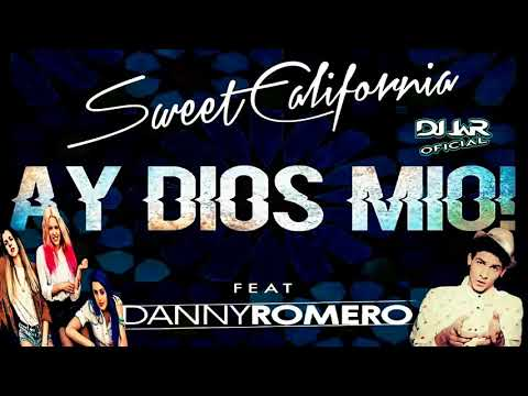 Sweet California - Ay dios mío! feat. Danny Romero (Audio )