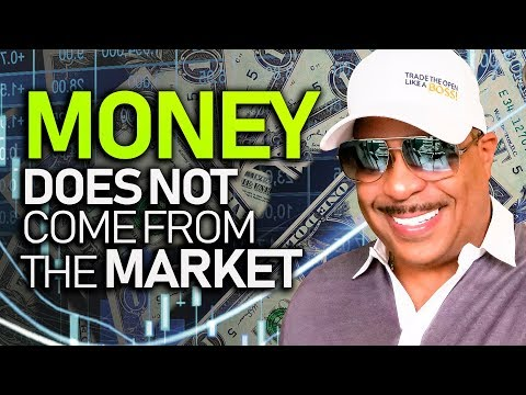 Dear Traders: Money Does Not Come From The Market