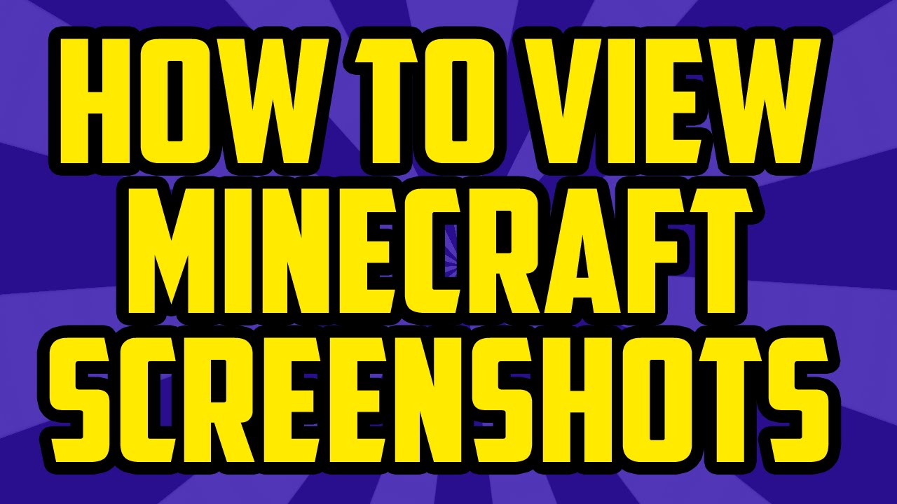 How To View Your Minecraft Screenshots 2017 Pc Minecraft View Screenshot Folder 1 10 Youtube