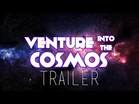 Venture Into The Cosmos | Official Teaser Trailer