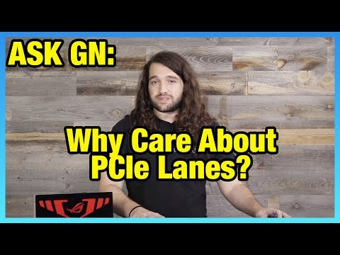 Ask GN 51: How PCIe Lanes Work (CPU vs. Chipset)