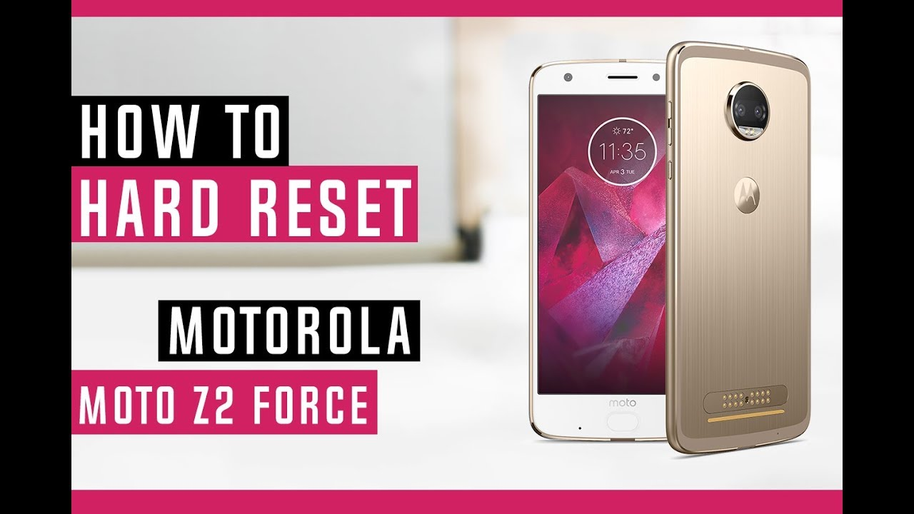 How To Hard Reset Motorola Moto Z2 Force Edition Sprint