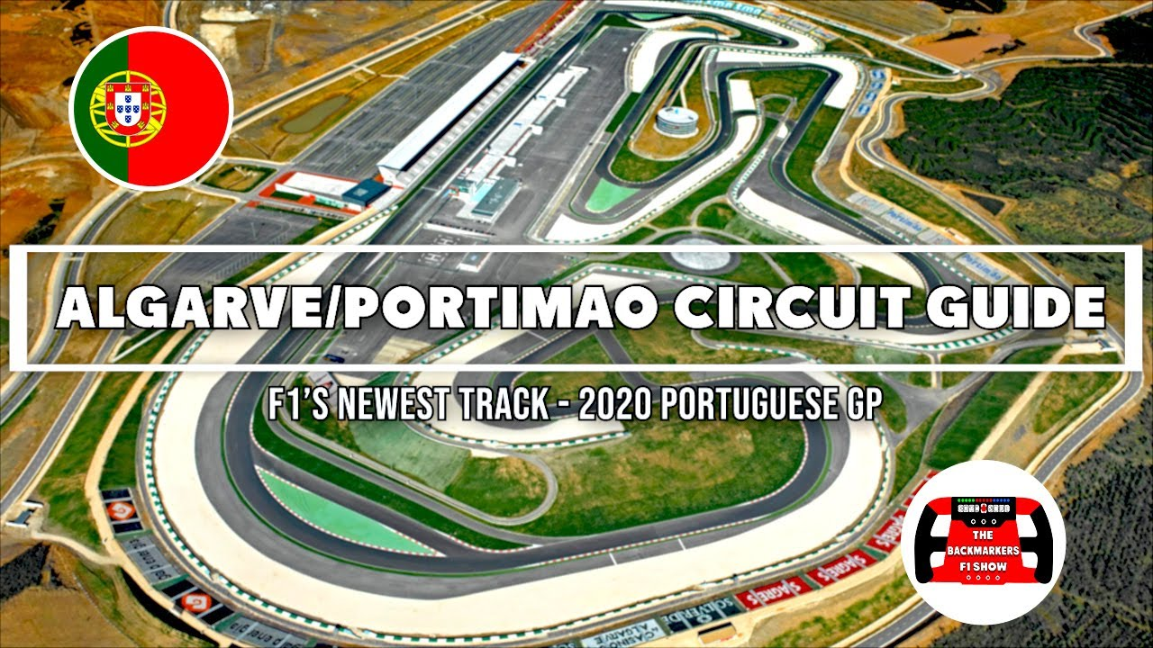 Get To Know F1 S Newest Tracks Algarve Circuit Guide 2020 Portuguese Gp Youtube