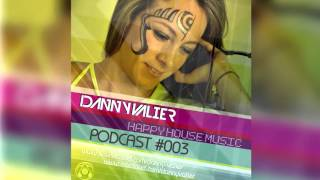 Podcast #003 //  Dj Danny Valier // Happy House Music