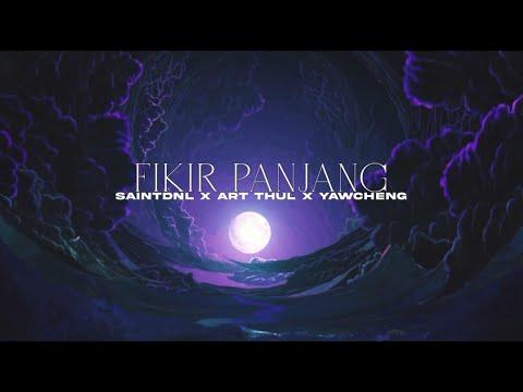 FIKIR PANJANG - SAINTDNL X ART THUL X YAWCHENG [OFFICIAL LYRICS VIDEO]