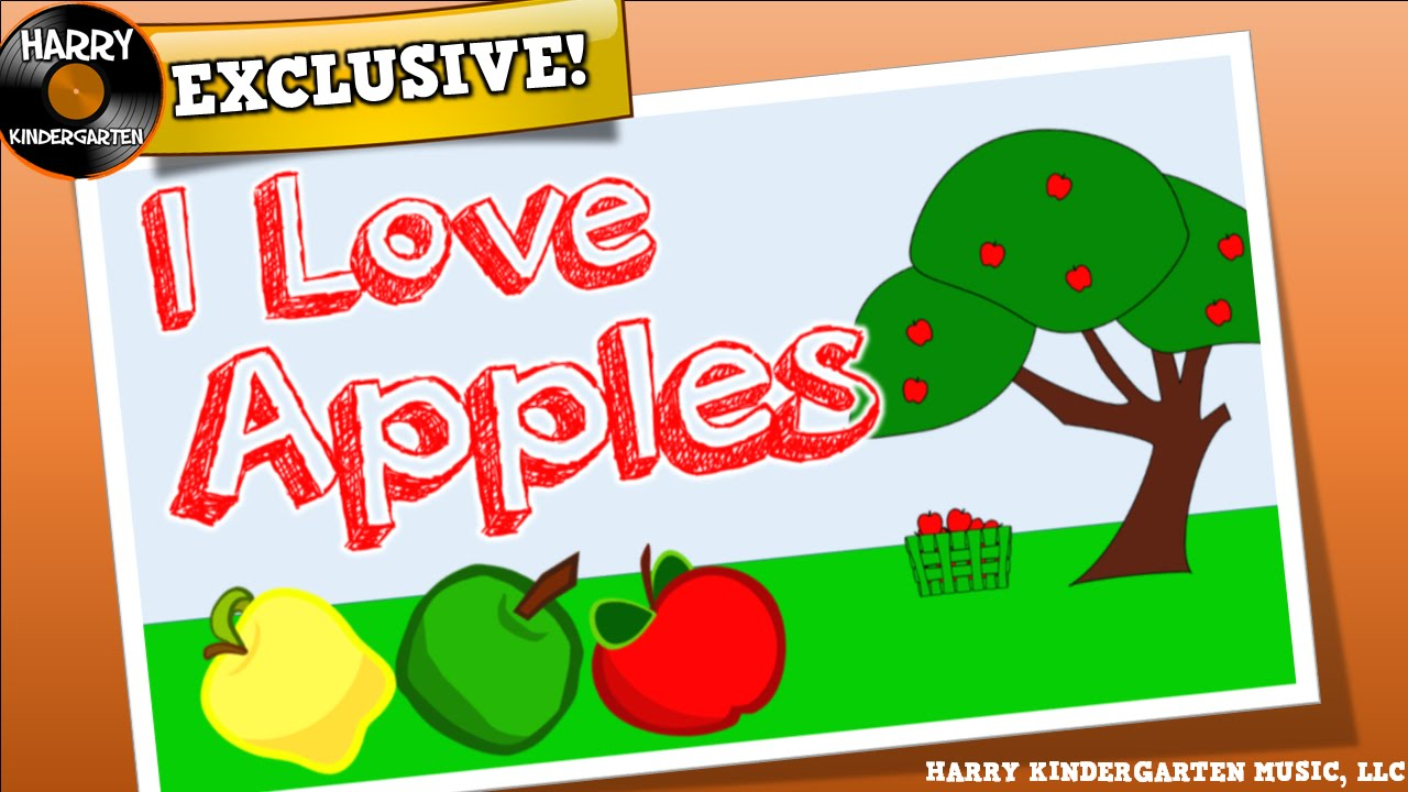 I Love Apples A Song For Kids About Apples Youtube