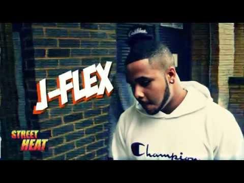 J-Flex - #StreetHeat Freestyle [@JFlexartist]