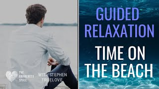 Time on the beach - Guided Relaxation by Stephen Truelove - Presented by Man Cove Wellbeing