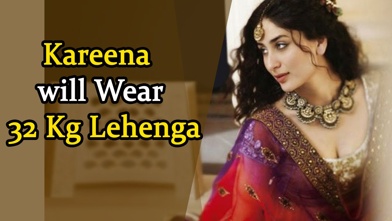 Kareena Kapoor To Wear 32 Kg Lehenga In Ki And Ka Song