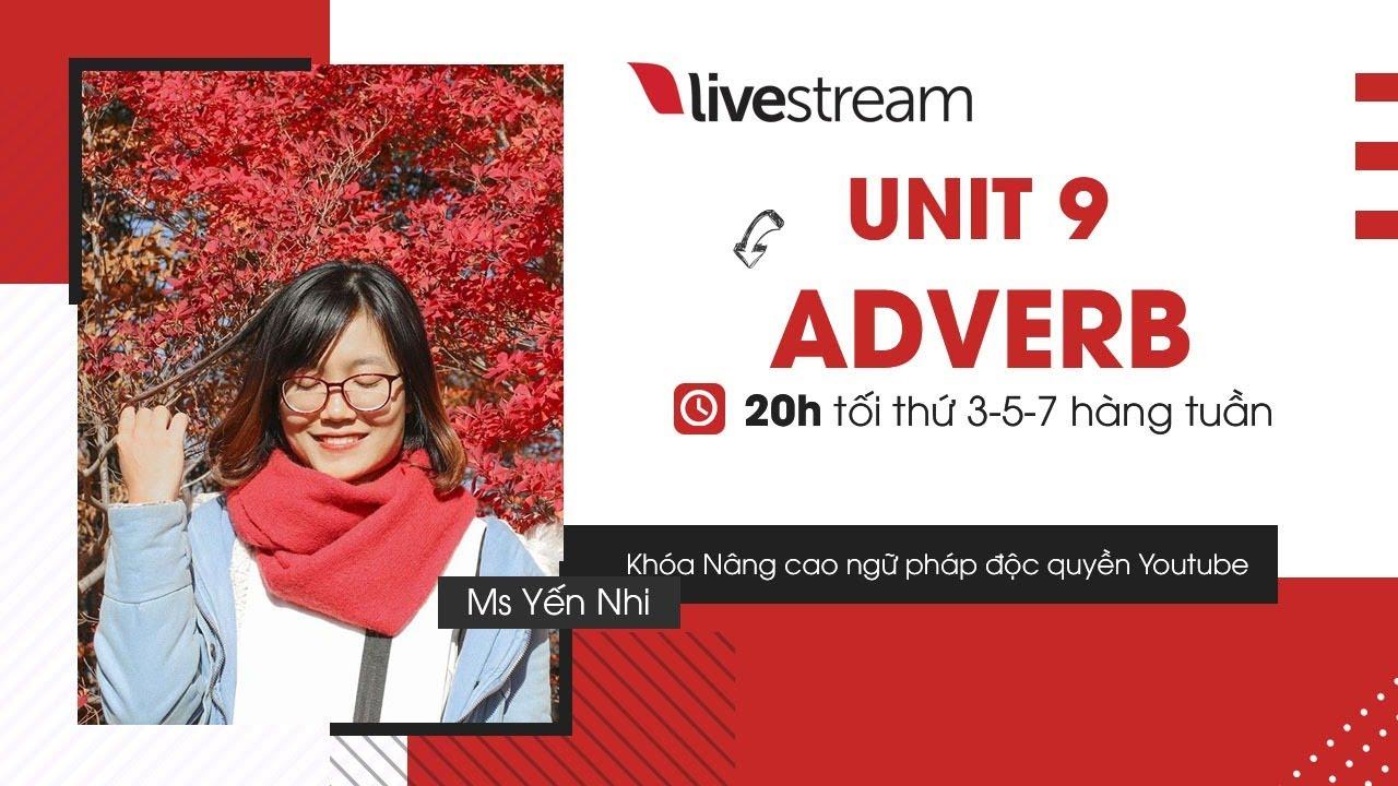 [LIVESTREAM] Khóa nâng cao ngữ pháp Unit 9: Adverb| IELTS FIGHTER