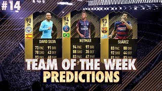 FIFA 18: TOTW 14 PREDICTIONS! IF NEYMAR, SUAREZ & DAVID SILVA😱🔥