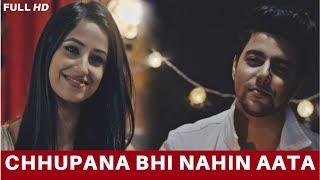 Chhupana Bhi Nahin Aata - Unplugged Cover | Siddharth Slathia ft. Maera Mishra | Baazigar