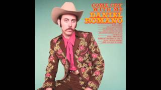 Daniel Romano - A New Love (Can Be Found) [Audio Stream]