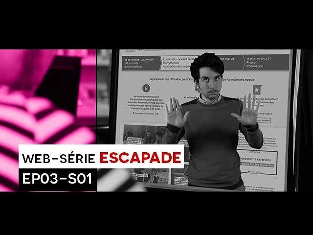 [WEB-SÉRIE] : Escapade - EP03 / S01