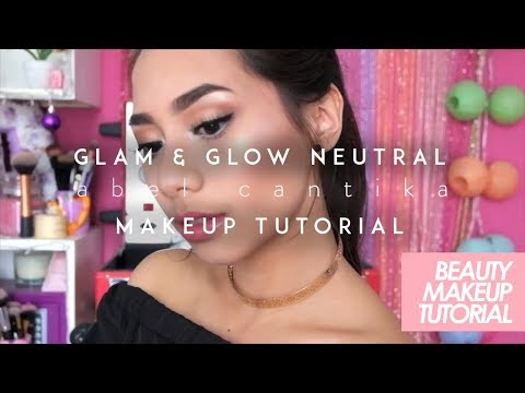 GLAMOUR GLOWING NEUTRAL MAKEUP TUTORIAL BY ABEL CANTIKA