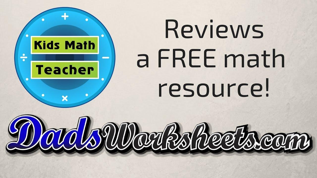 Kids Math Teacher Reviews Dadsworksheets A Free Math Resource