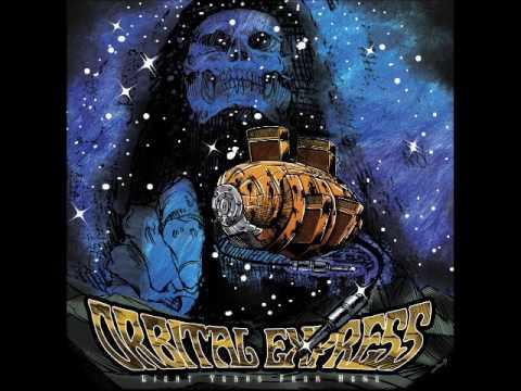 Orbital Express - Light Years From Home (Full Album 2017)