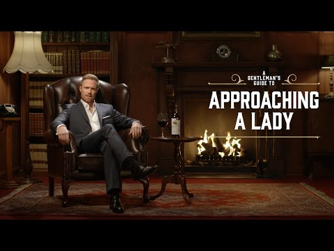 A Gentleman's Guide to Approaching a Lady