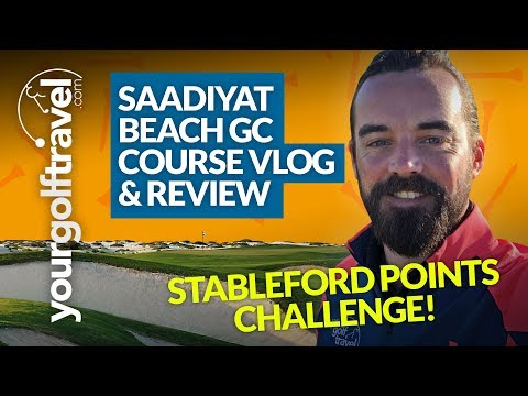 SAADIYAT BEACH COURSE VLOG: Stableford Points Challenge & Course Review [PART 1]