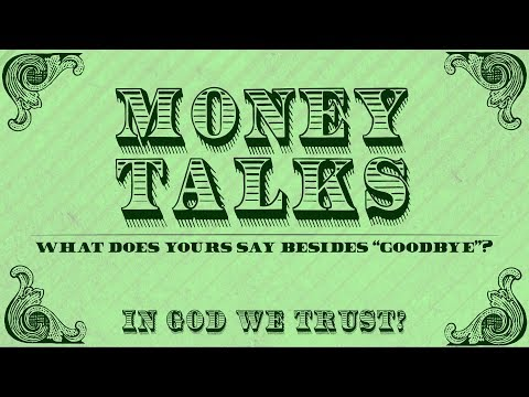 """Money Talks"" - Does It Say That You Trust?"