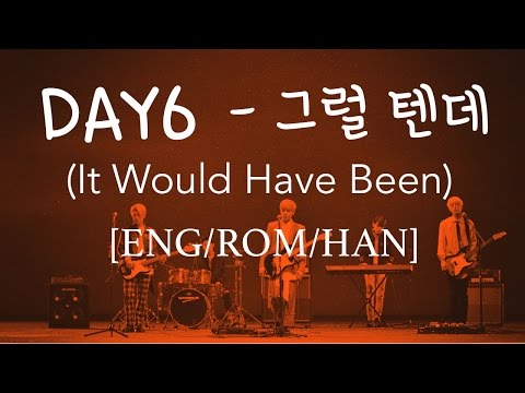 DAY6 - It Would Have Been (그럴 텐데) [ENG|ROM|HAN] Lyrics