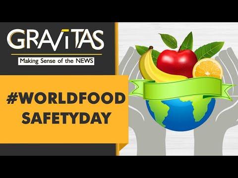 Gravitas: World Food Safety Day, 2021