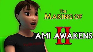 The Making of Ami Awakens II