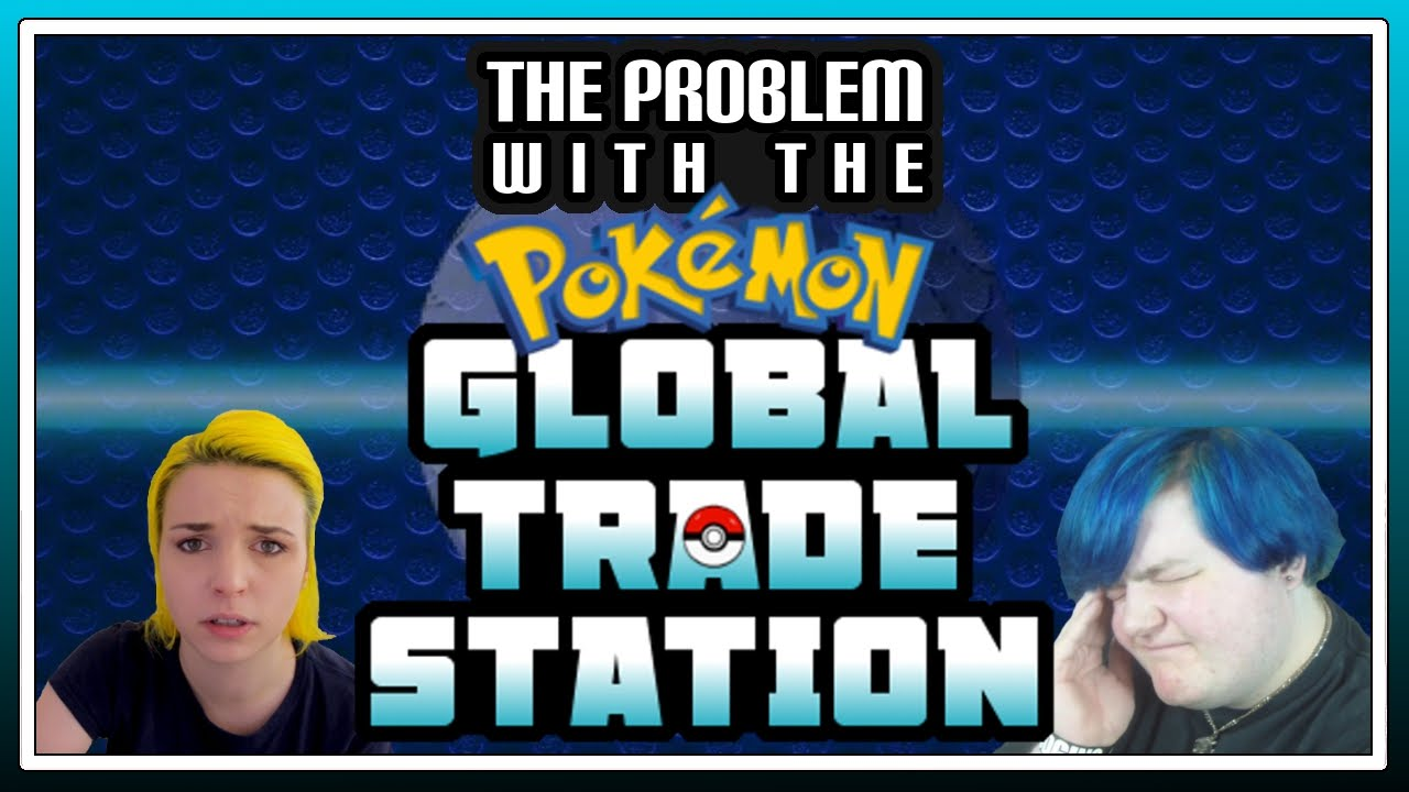 the problem with the pokemon global trade station ft emma blackery