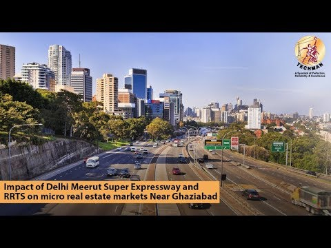 Impact of Delhi Meerut Super Expressway and RRTS on micro real estate markets Near Ghaziabad