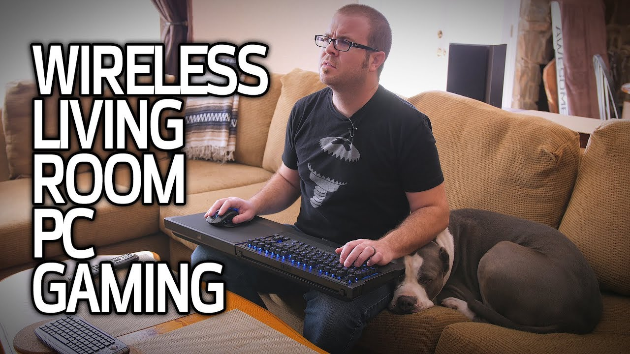 Wireless Pc Gaming In The Living Room Youtube