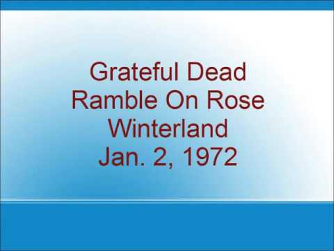 Grateful Dead - Ramble On Rose - Winterland - 1/2/72