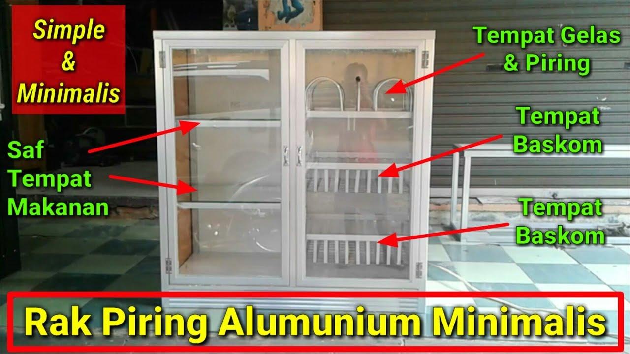 Simple Dan Minimalis Hasil Pembuatan Rak Piring Alumunium Minimalis Lemari Piring Alumunium Youtube Gambar rak piring minimalis