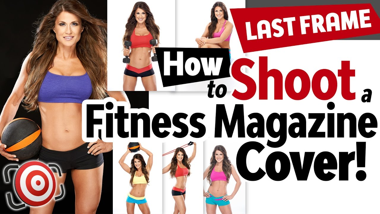 How to shoot a fitness magazine cover shot Prep poses