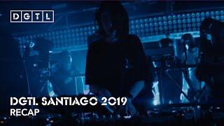 DGTL Santiago 2019 - Recap