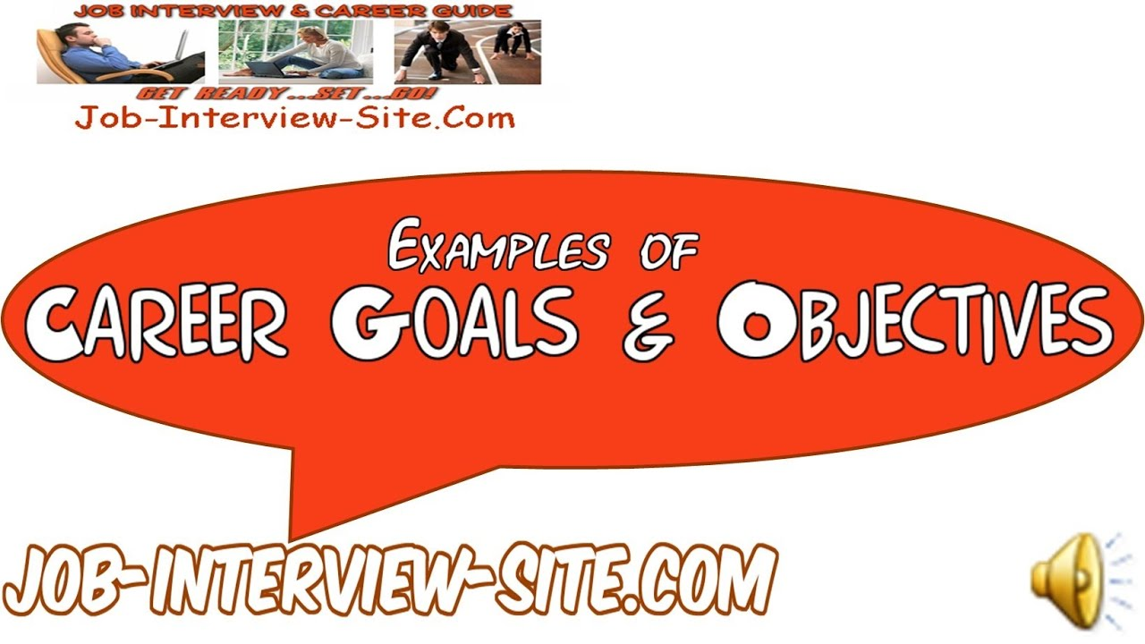 Career Goals And Objectives Examples   YouTube  Career Goal Examples
